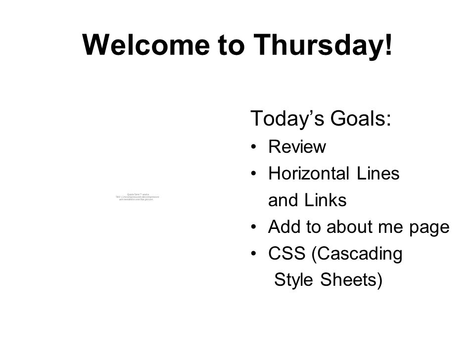 Welcome to Thursday! Today's Goals: Review Horizontal Lines and Links