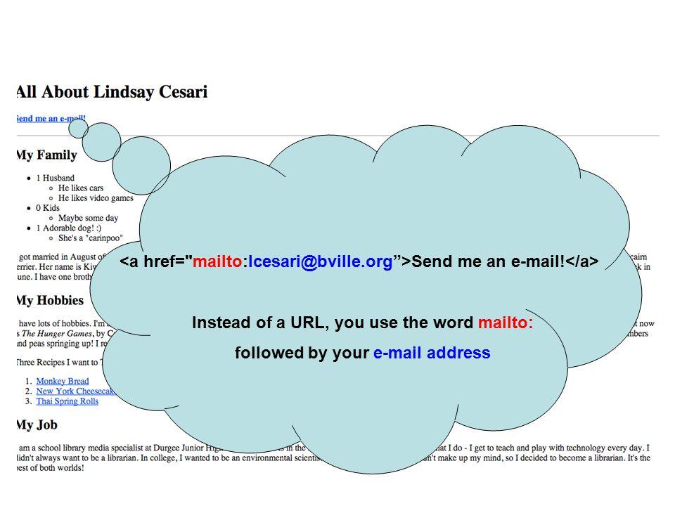 <a href= mailto:lcesari@bville.org >Send me an e-mail!</a>