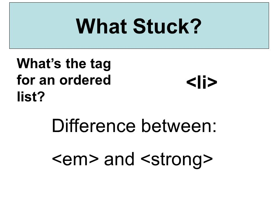 What Stuck <li> Difference between: