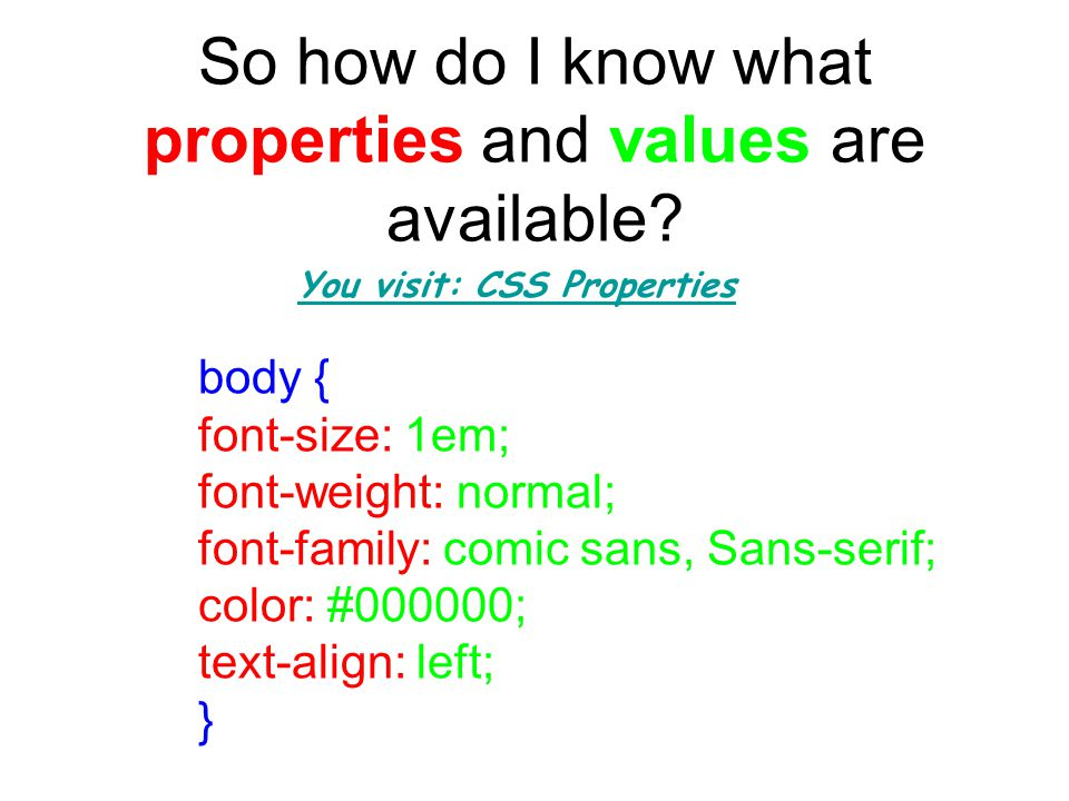 So how do I know what properties and values are available