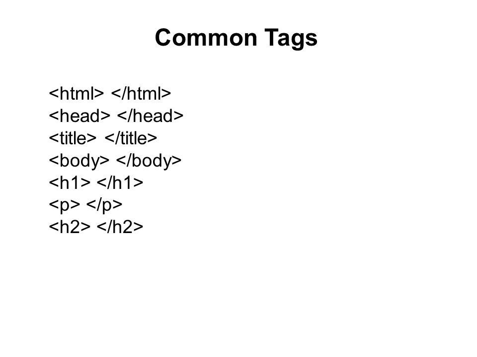 Common Tags <html> </html> <head> </head>