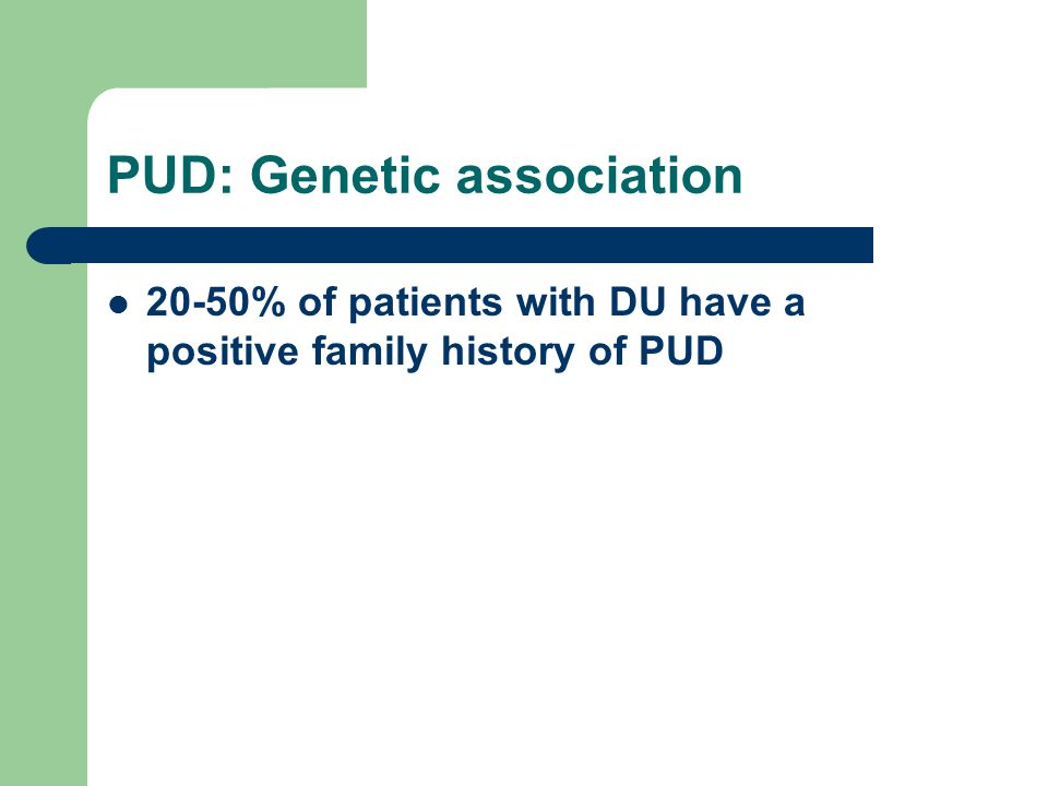 PUD: Genetic association