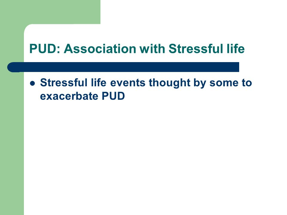PUD: Association with Stressful life