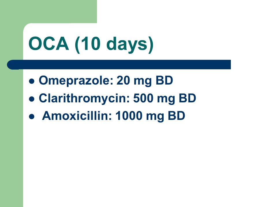 OCA (10 days) Omeprazole: 20 mg BD Clarithromycin: 500 mg BD