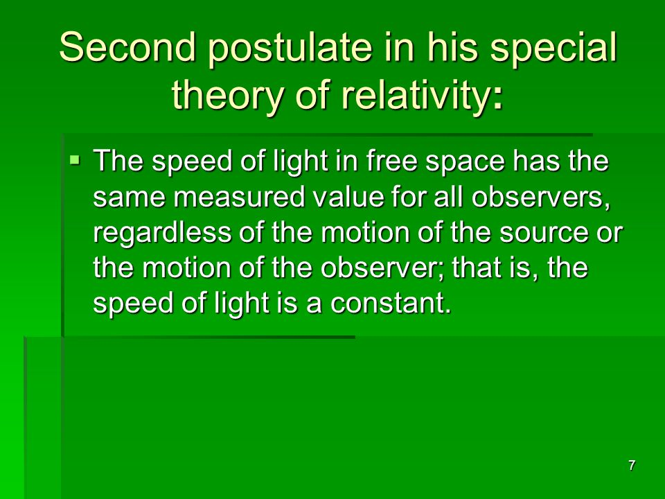 Second postulate in his special theory of relativity: