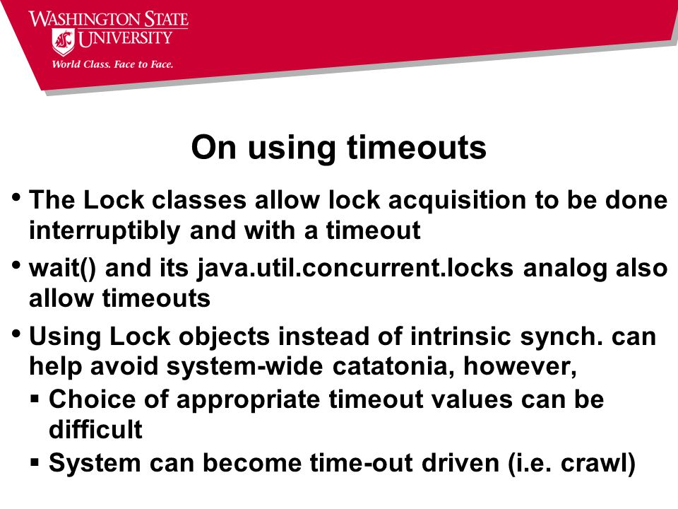 On using timeouts The Lock classes allow lock acquisition to be done interruptibly and with a timeout.