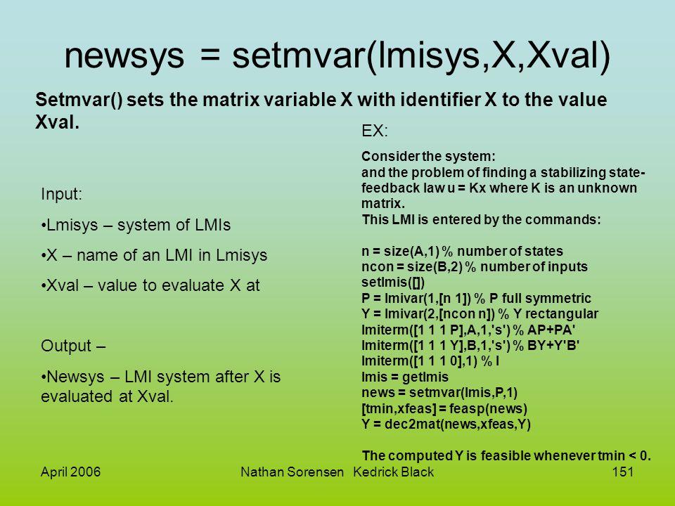 newsys = setmvar(lmisys,X,Xval)