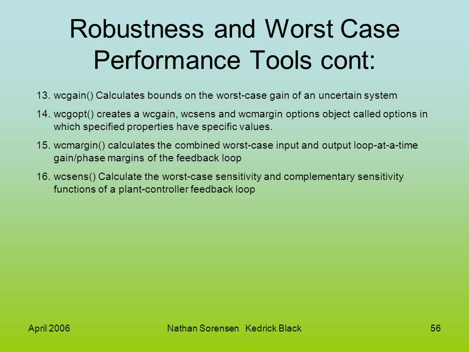 Robustness and Worst Case Performance Tools cont: