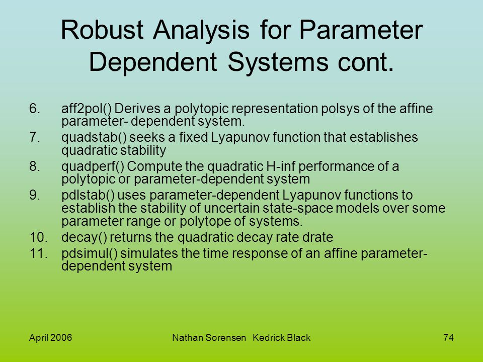 Robust Analysis for Parameter Dependent Systems cont.