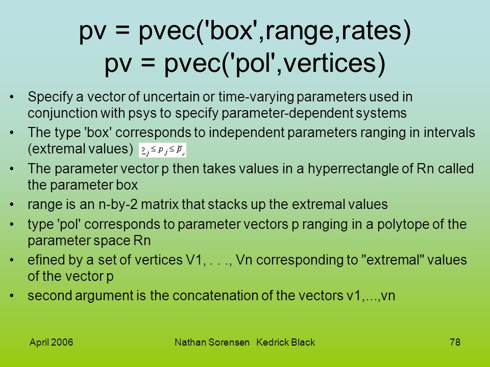 pv = pvec( box ,range,rates) pv = pvec( pol ,vertices)