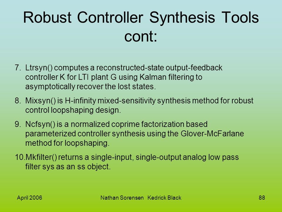 Robust Controller Synthesis Tools cont:
