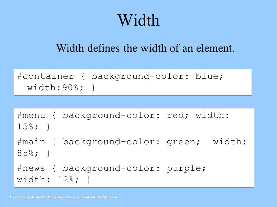 Width Width defines the width of an element.