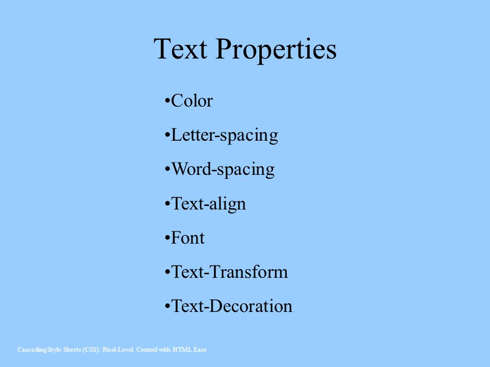 Text Properties Color Letter-spacing Word-spacing Text-align Font