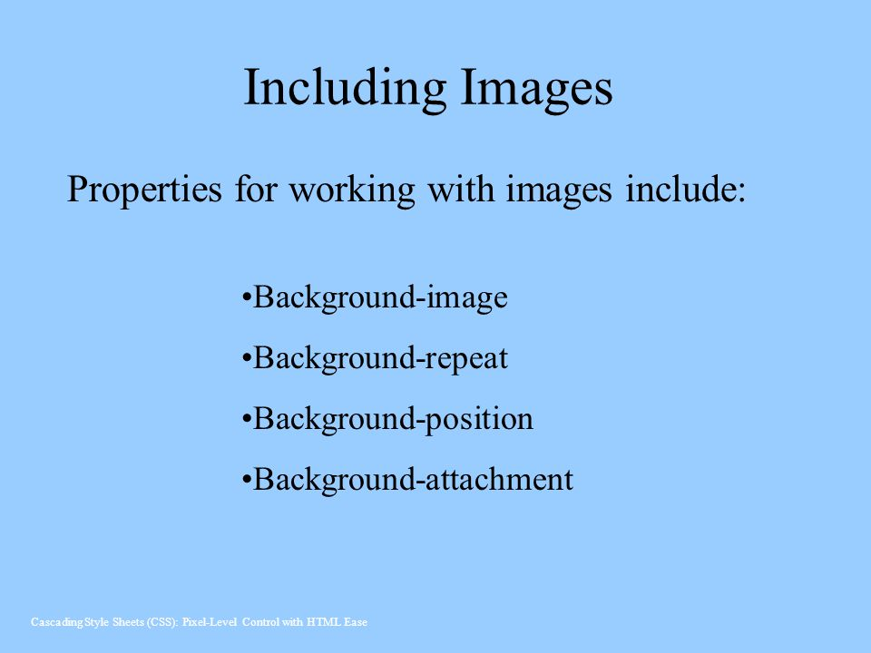 Including Images Properties for working with images include: