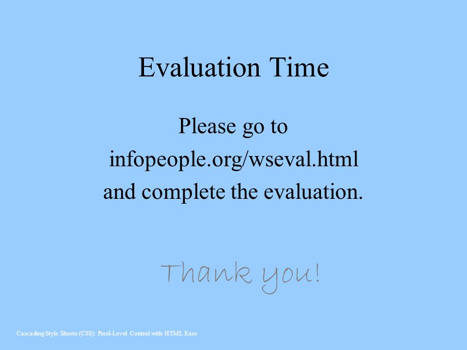 and complete the evaluation.