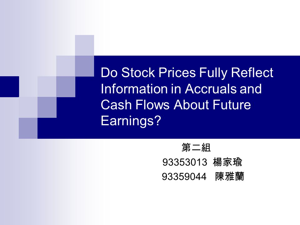 Do Stock Prices Fully Reflect Information in Accruals and Cash Flows About Future Earnings