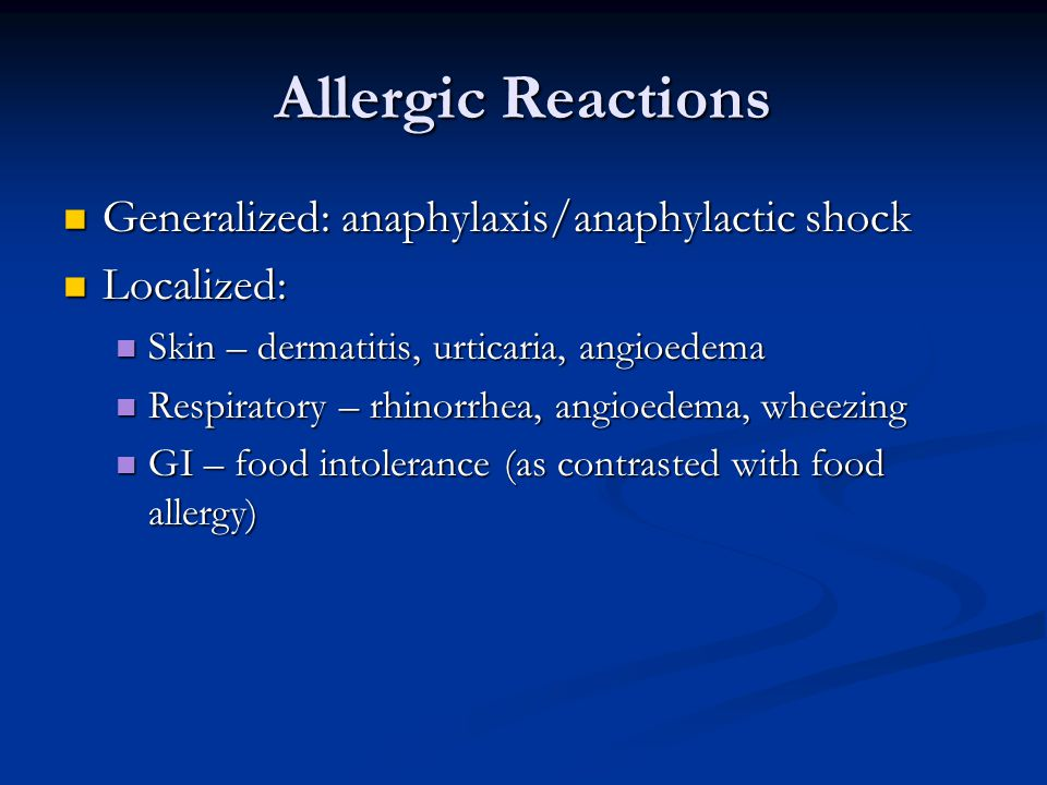 Allergic Reactions Generalized: anaphylaxis/anaphylactic shock