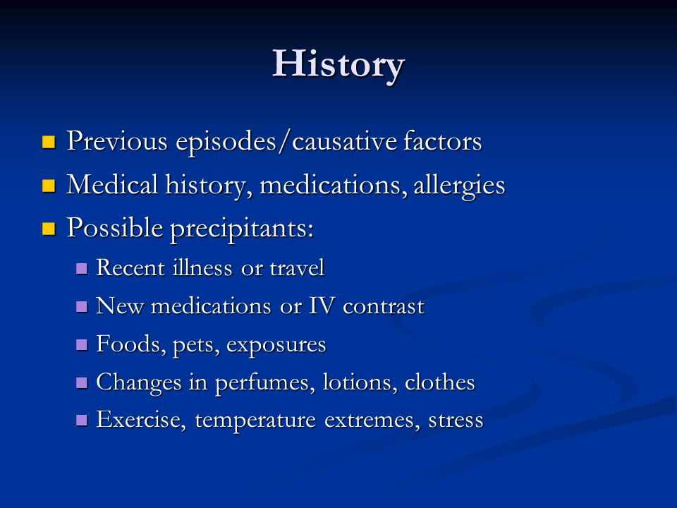 History Previous episodes/causative factors