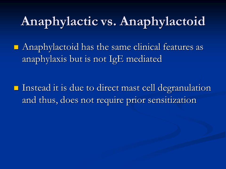 Anaphylactic vs. Anaphylactoid