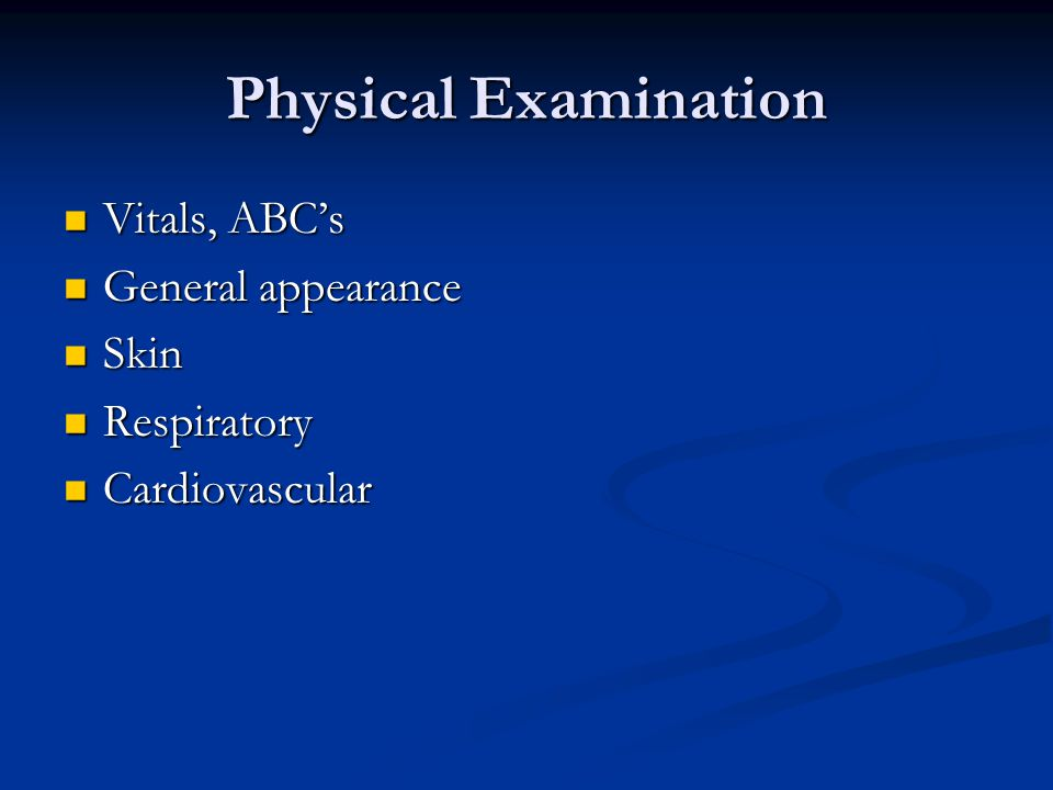 Physical Examination Vitals, ABC's General appearance Skin Respiratory
