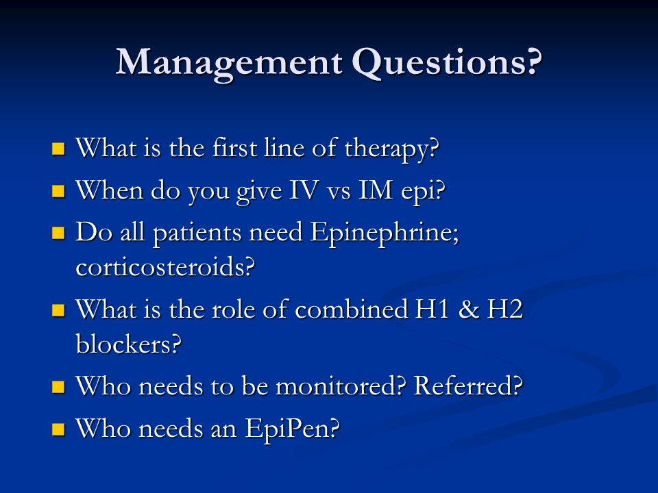 Management Questions What is the first line of therapy