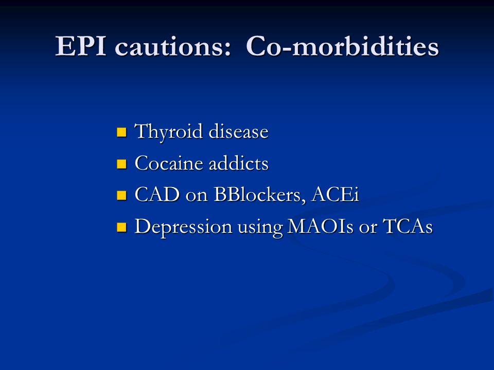 EPI cautions: Co-morbidities