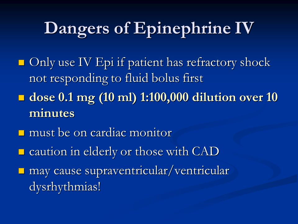 Dangers of Epinephrine IV