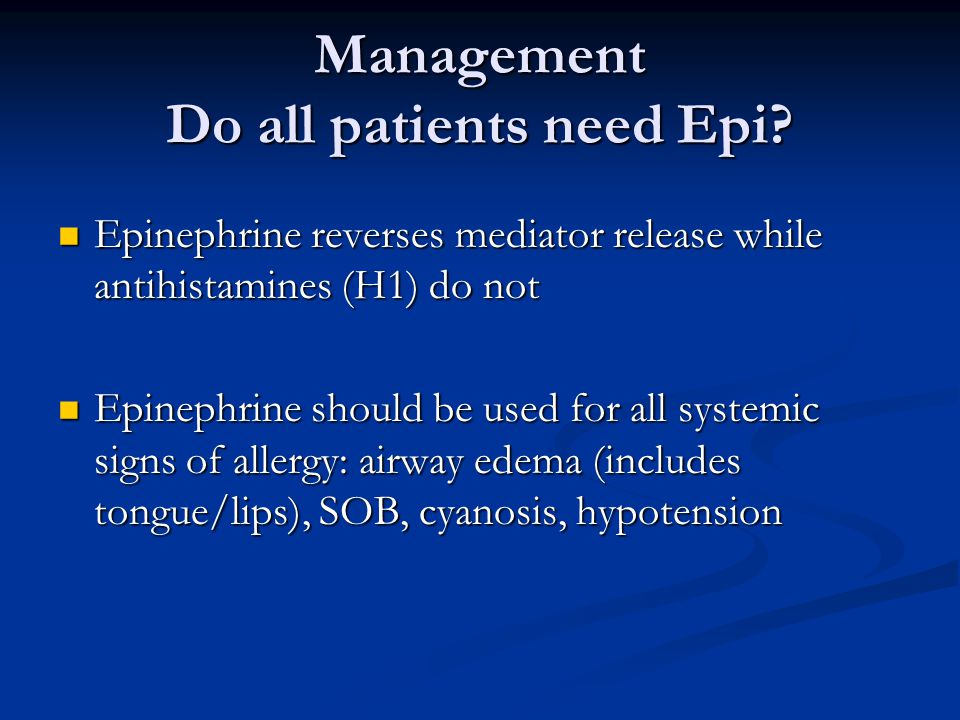 Management Do all patients need Epi