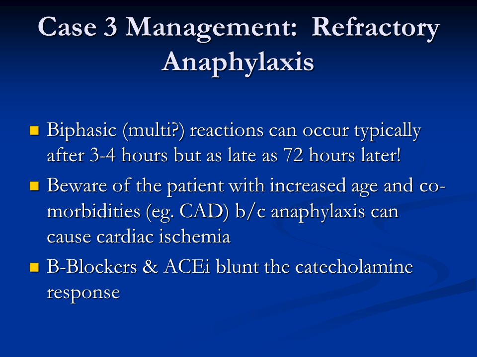 Case 3 Management: Refractory Anaphylaxis