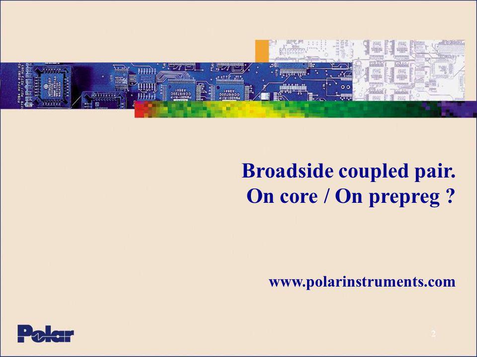 Broadside coupled pair. On core / On prepreg