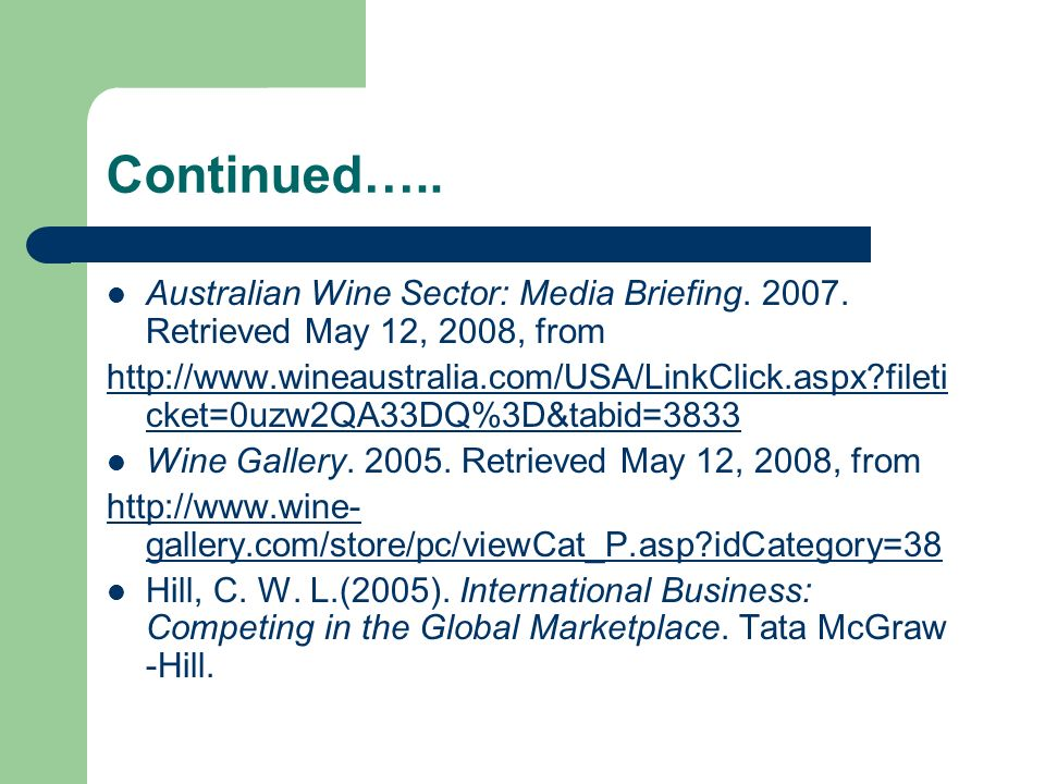Continued….. Australian Wine Sector: Media Briefing. 2007. Retrieved May 12, 2008, from.