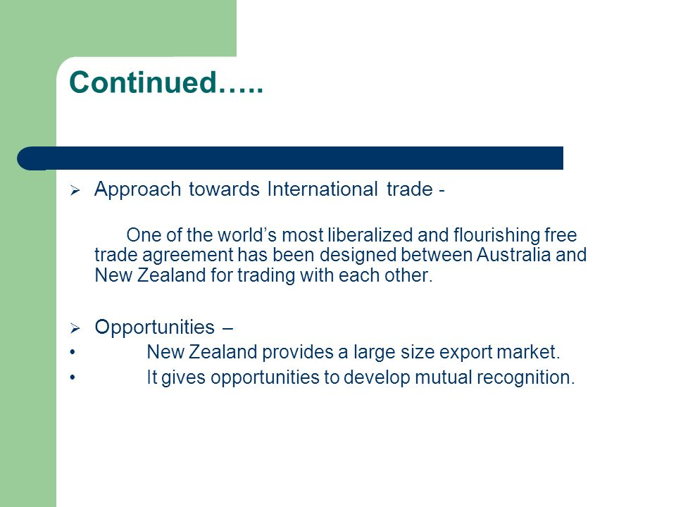 Continued….. Approach towards International trade - Opportunities –