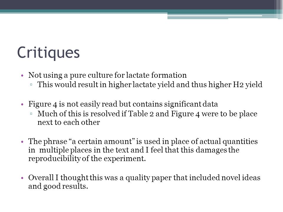 Critiques Not using a pure culture for lactate formation