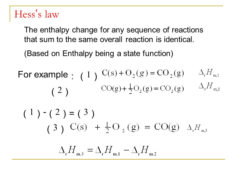 Hess's law For example:(1) (2) (1)-(2)=(3) (3)