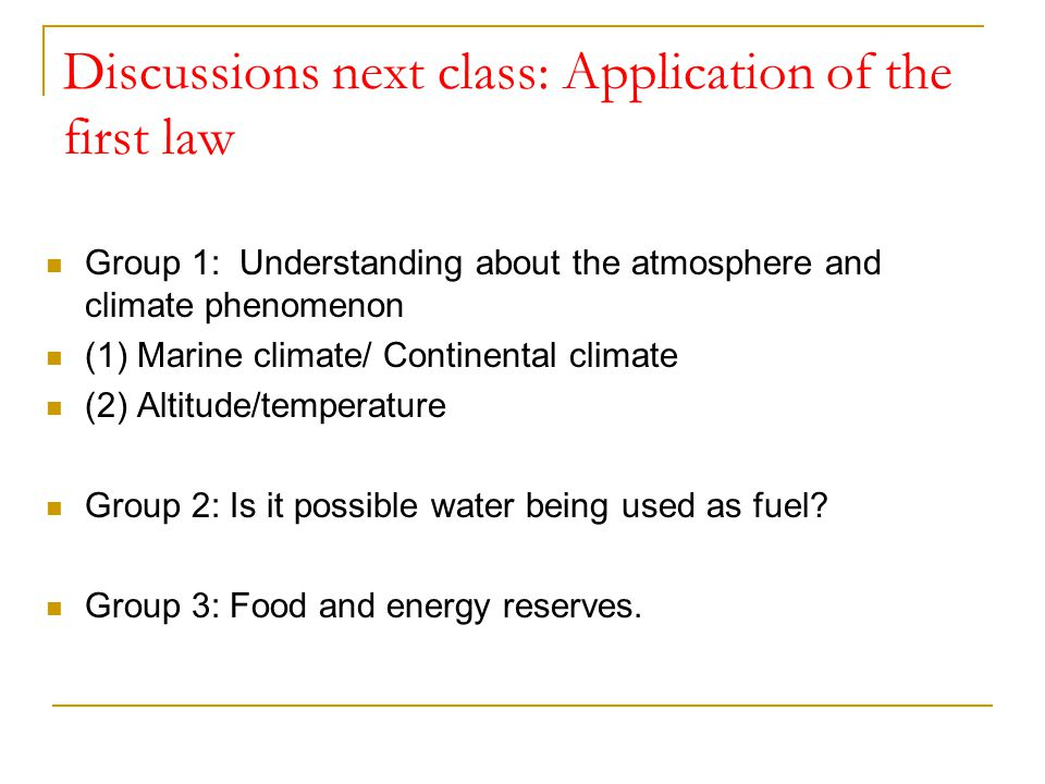 Discussions next class: Application of the first law