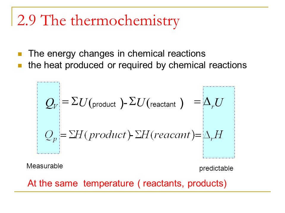 2.9 The thermochemistry U Q D = S ( -