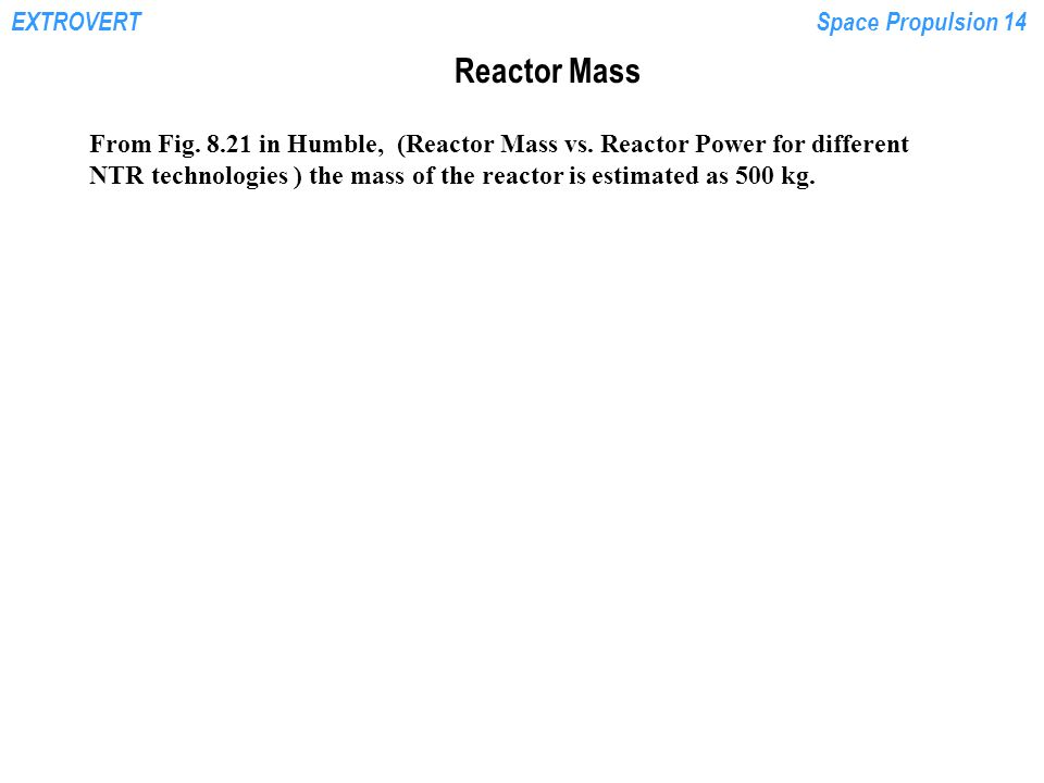 Reactor Mass From Fig. 8.21 in Humble, (Reactor Mass vs. Reactor Power for different.