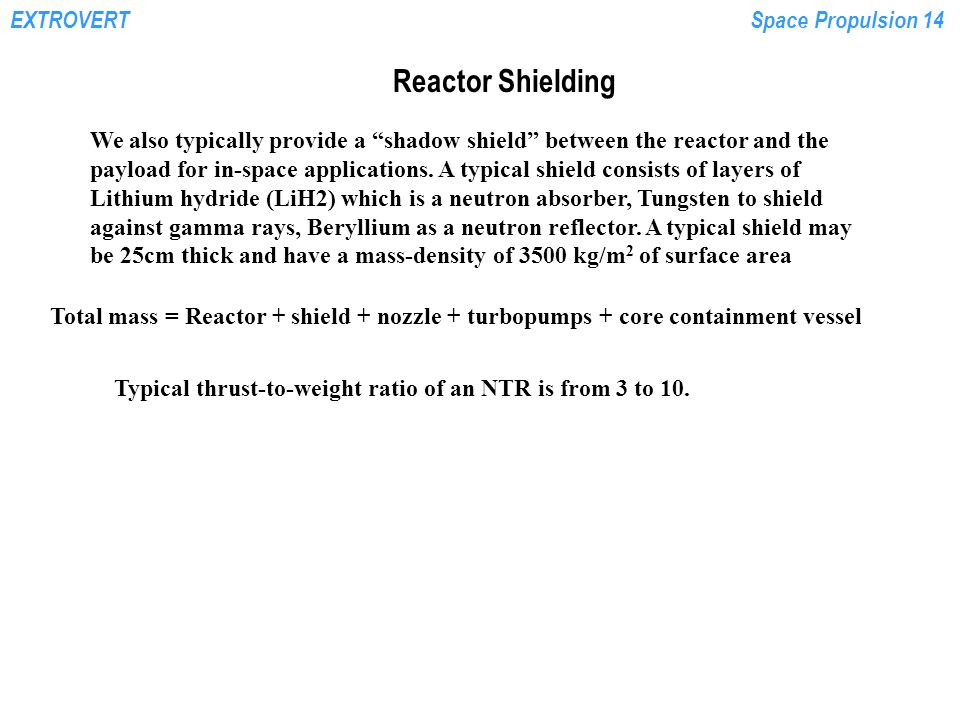 Reactor Shielding We also typically provide a shadow shield between the reactor and the.