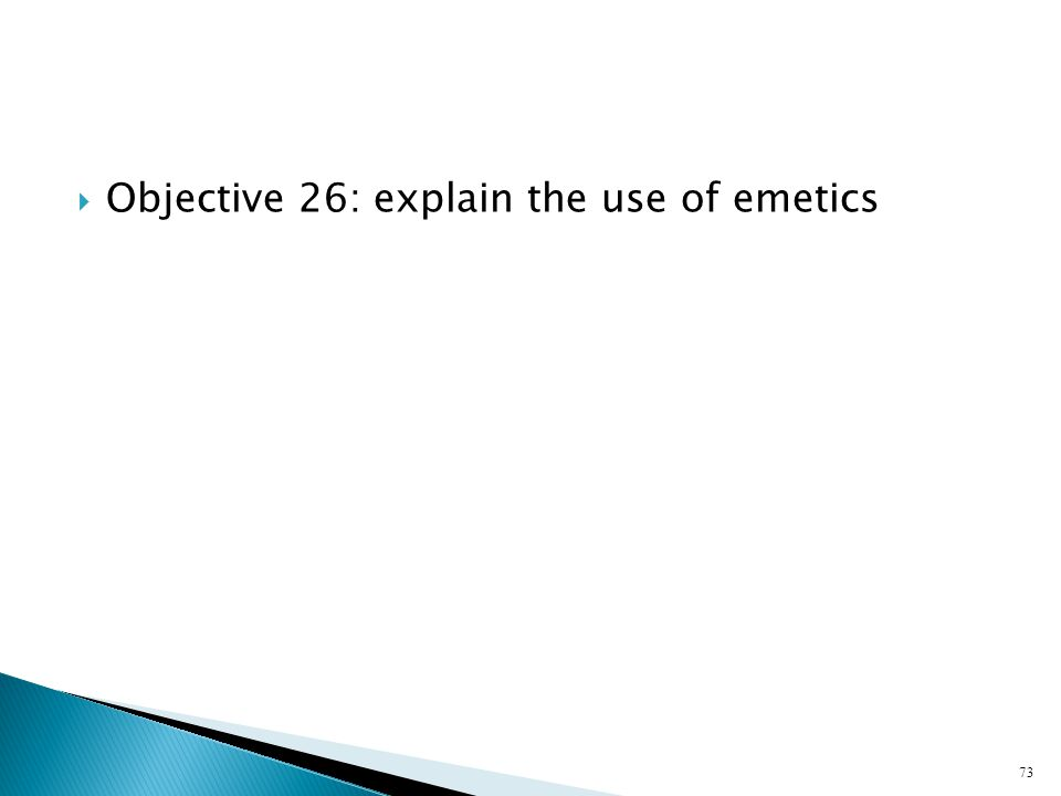 Objective 26: explain the use of emetics