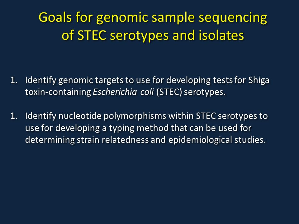 Goals for genomic sample sequencing of STEC serotypes and isolates
