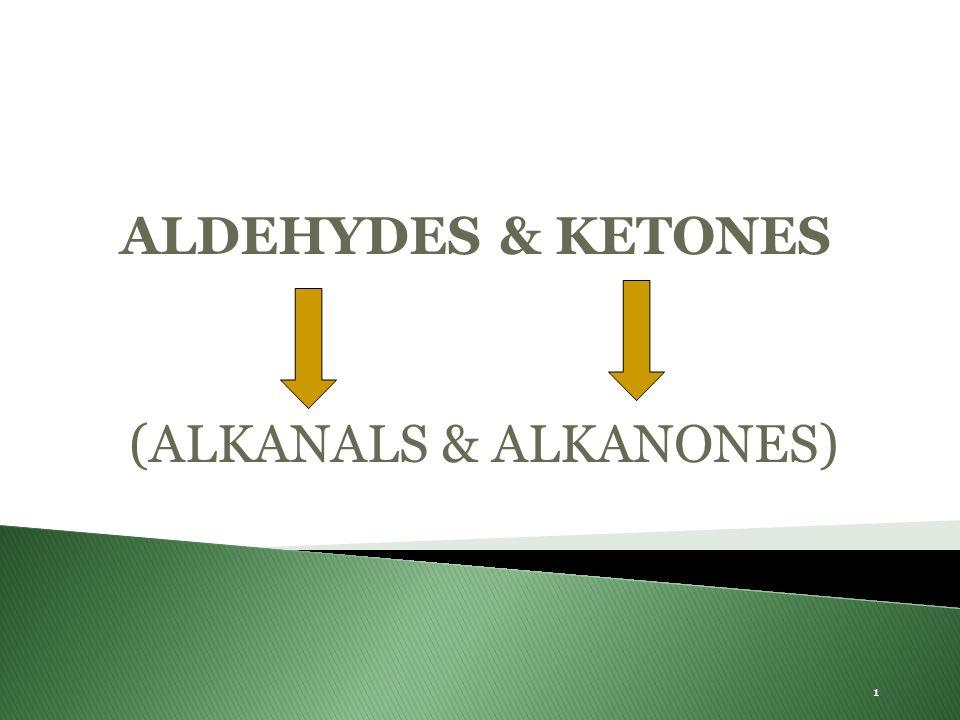 (ALKANALS & ALKANONES)