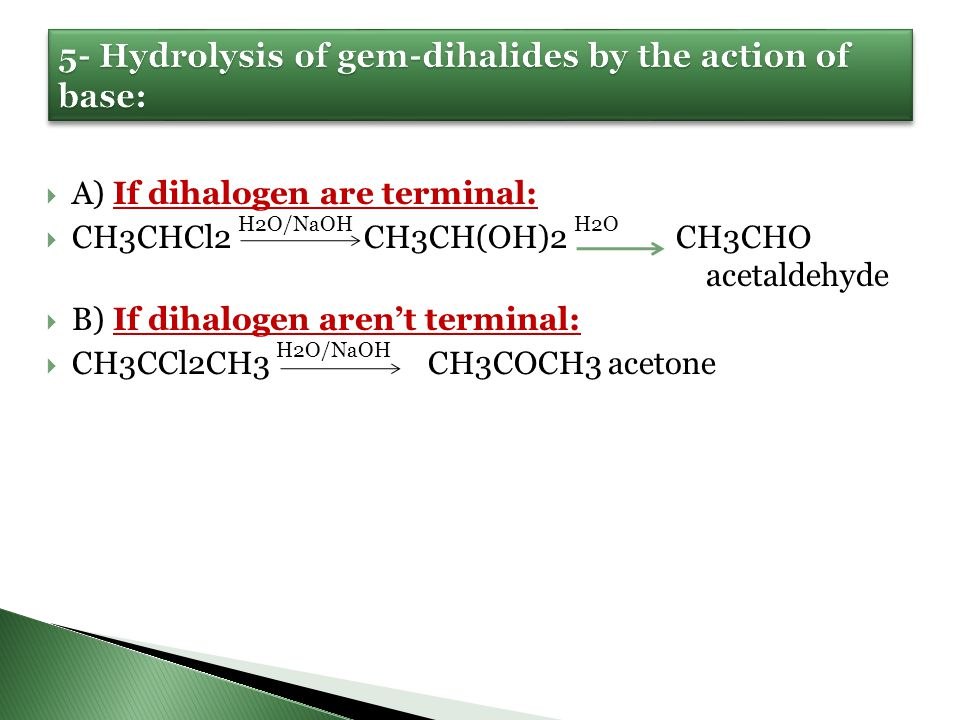 5- Hydrolysis of gem-dihalides by the action of base: