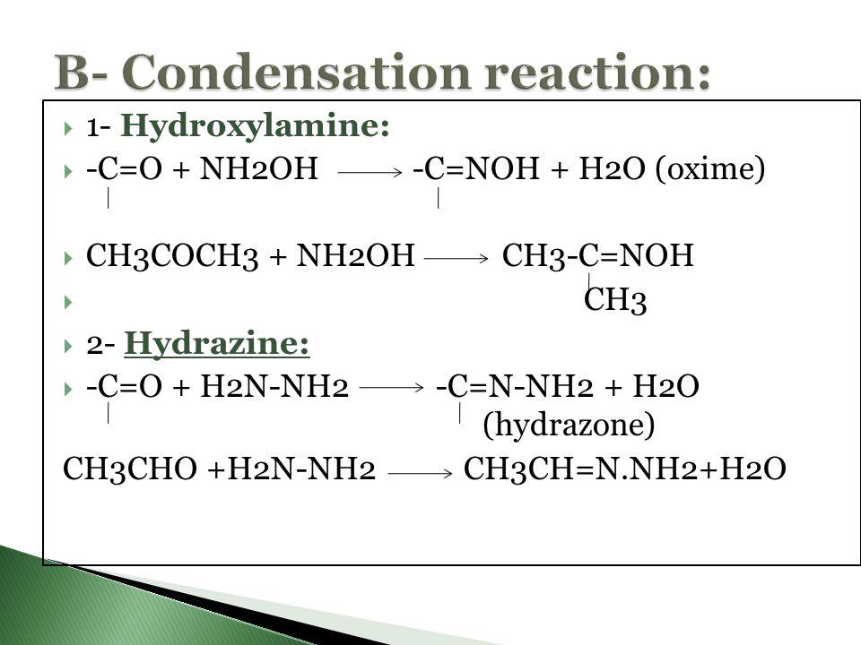 B- Condensation reaction: