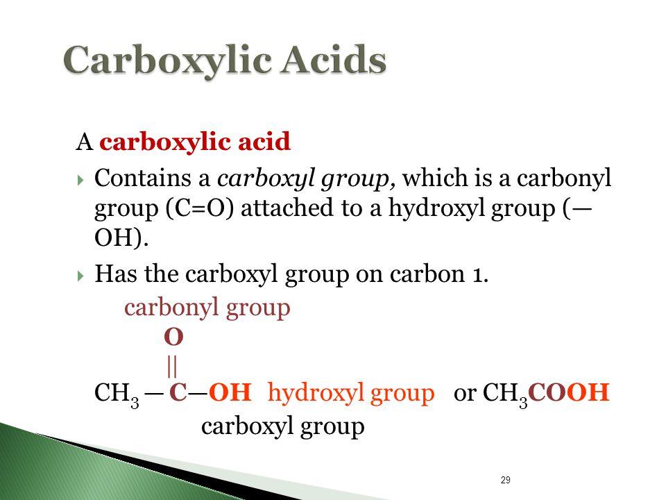 Carboxylic Acids O A carboxylic acid