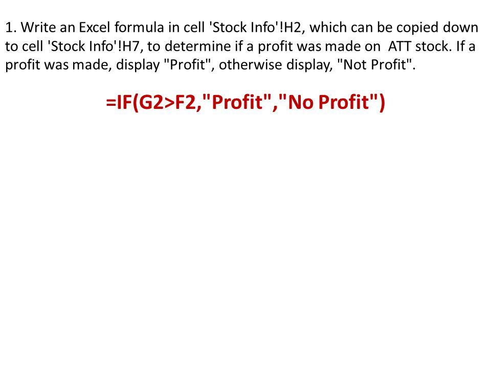 =IF(G2>F2, Profit , No Profit )