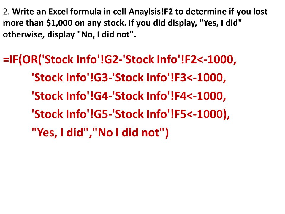 =IF(OR( Stock Info !G2- Stock Info !F2<-1000,