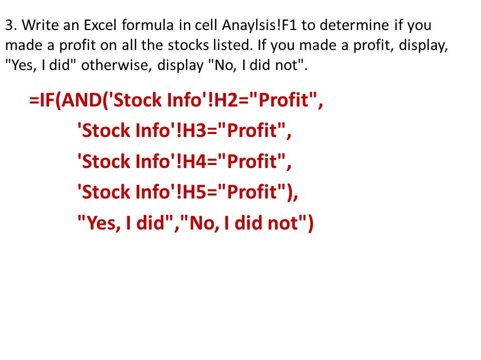 =IF(AND( Stock Info !H2= Profit , Stock Info !H3= Profit ,