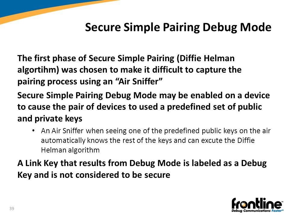 Secure Simple Pairing Debug Mode