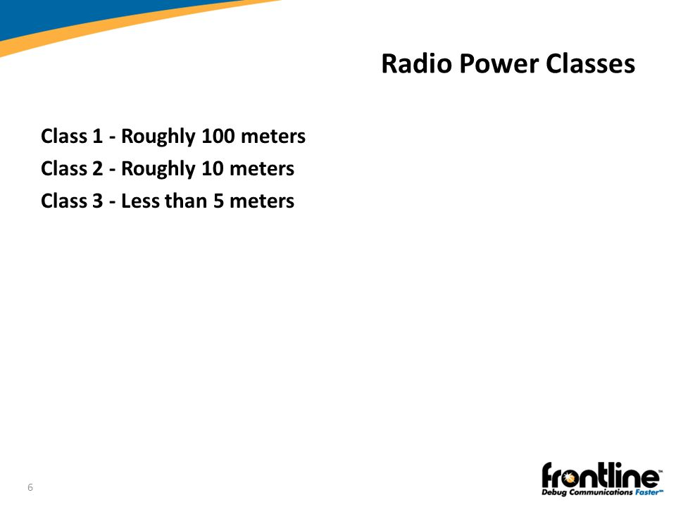 Radio Power Classes Class 1 - Roughly 100 meters
