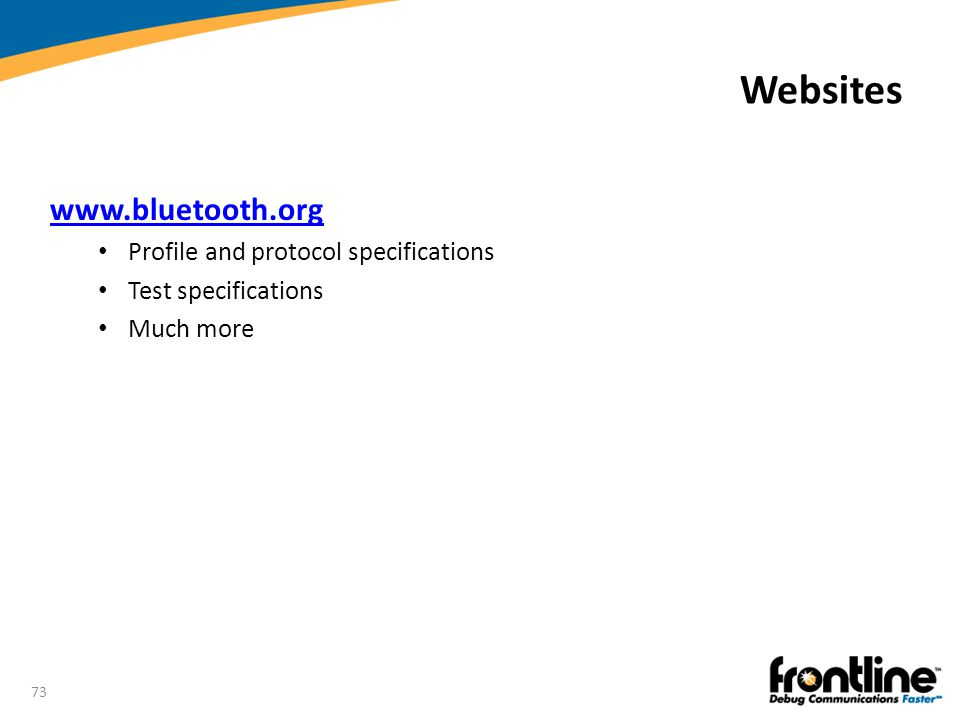 Websites www.bluetooth.org Profile and protocol specifications